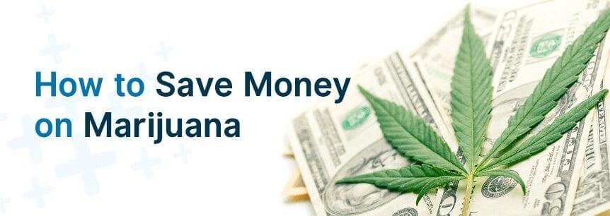 save money on marijuana