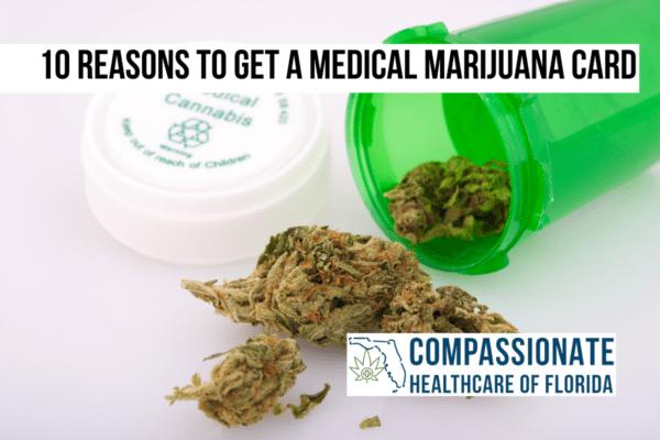 10 Reasons to Get a Medical Marijuana Card