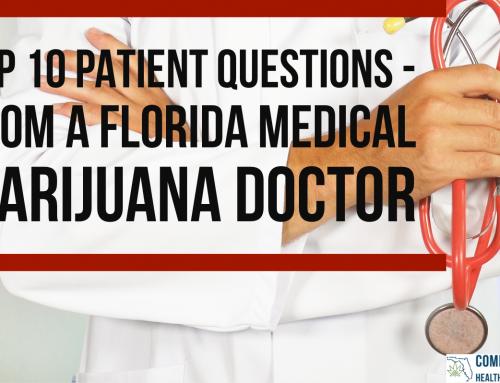 Top 10 Patient Questions – From A Florida Medical Marijuana Doctor